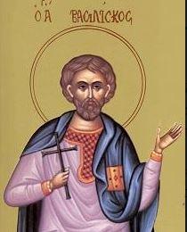 Μνήμη του Αγίου Μάρτυρος Βασιλίσκου